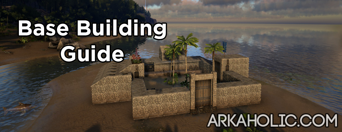 Ark survival building guide how to build a base arkaholic malvernweather