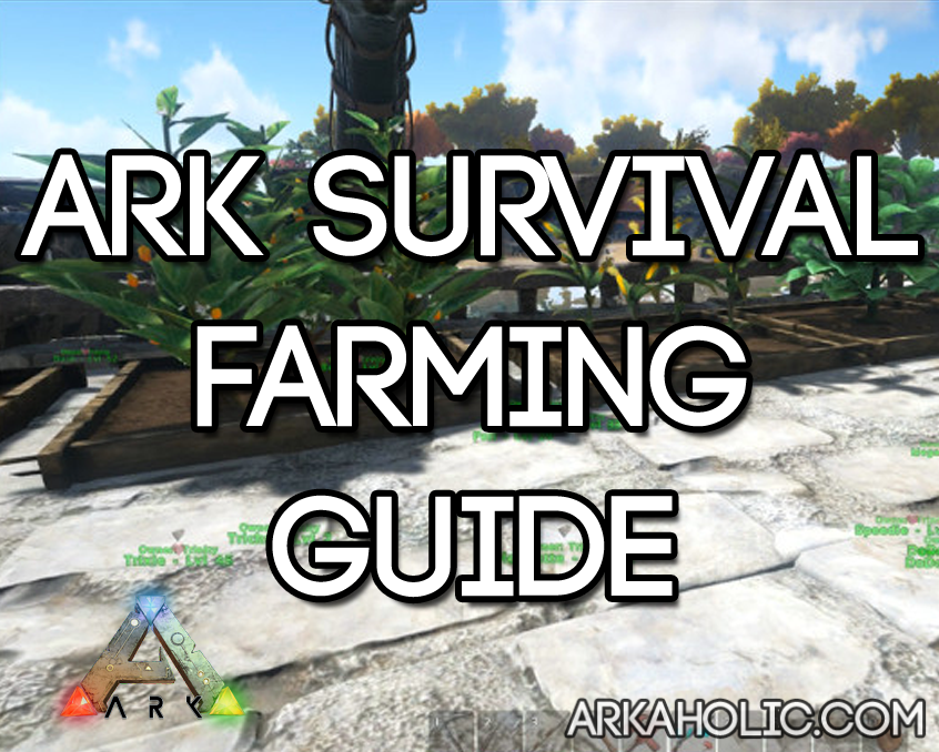 Farming In Ark Survival Tips To Get Started